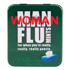 Even woman get man flu